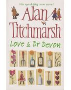 Love & Dr Devon - Titchmarsh, Alan