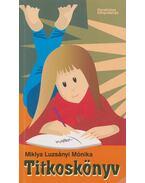 Titkoskönyv - Miklya Luzsányi Mónika