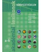 Akadémiai lexikonok - Környezetvédelem I-II. - Több szerkesztő