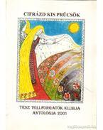 Cifrázd kis prücsök - TESZ Tollforgatók Klubja antológia 2001 - Több szerkesztő