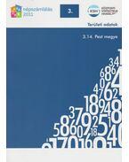 2011. évi népszámlálás - 3. Területi adatok - 3.14 Pest megye - Több szerző