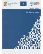 2011. évi népszámlálás - 3. Területi adatok - 3.3. Baranya mege - Több szerző