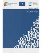 2011. évi népszámlálás - 3. Területi adatok - 3.7. Fejér megye - Több szerző