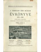 A debreceni Déri Múzeum évkönyve 1939-1940 - Több szerző