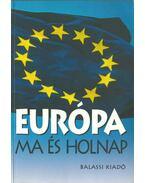 Európa ma és holnap - Több szerző
