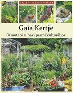 Gaia kertje - Útmutató a házi permakultúrához - Toby Hemenway