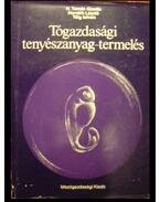 Tógazdasági tenyészanyag-termelés - Horváth László, Tölg István, H. Tamás Gizella