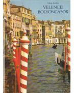 Velencei bolyongások - Tokaji András