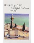 Keresztény-Zsidó Teológiai Évkönyv 2008 - Tokics Imre