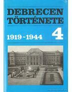 Debrecen története 1919-1944 (4. kötet) - Tokody Gyula