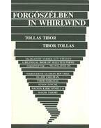 Forgószélben / In Whirlwind (dedikált) - Tollas Tibor