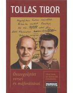 Tollas Tibor összegyűjtött versei és műfordításai - Tollas Tibor