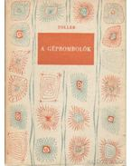 A géprombolók - Toller, Ernst