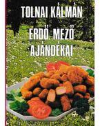 Erdő, mező ajándékai - Tolnai Kálmán