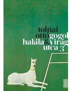 Gogol halála, Virág utca 3 - Tolnai Ottó