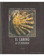 El Camino - Az út képekben - Tolvaly Ferenc, Csepregi Miklós