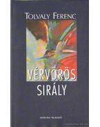 Vérvörös sirály - Tolvaly Ferenc