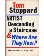 Artists Descending a Staircase and Where Are They Now?: Two Plays for Radio - Tom Stoppard