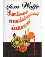 Kandírozott mandarinzselészínű áramvonal - Tom Wolfe