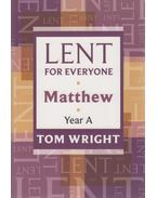 Lent for Everyone - Matthew Year A - Tom Wright