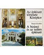A bizánci és az iszlám építészet - Tompos Erzsébet