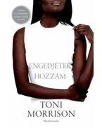 Engedjétek hozzám - Toni Morrison