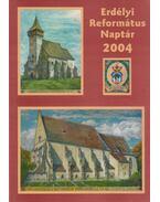 Erdélyi Református Naptár 2004 - Tonk Istvánné (szerk.)