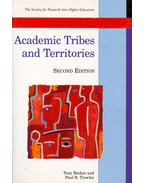 Academic Tribes and Territories: Intellectual enquiry and the culture of disciplines - Tony Becher, Paul R. Trowler