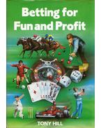 Betting for Fun and Profit - Tony Hill