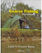 The Coarse Fishing Handbook - Tony Miles