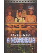 A neonbiblia - Toole, John Kennedy