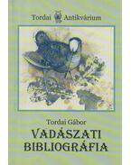 Vadászati bibliográfia - Tordai Gábor