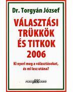 Választási trükkök és titkok 2006 - Torgyán József dr.