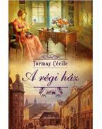 A régi ház - Tormay Cécile