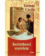 Korinthoszi szerelem - Tormay Cécile