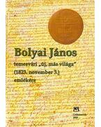 Bolyai János temesvári ,,új  más világa