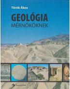 Geológia Mérnököknek - Török Ákos