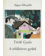 A zöldköves gyűrű - Török Gyula
