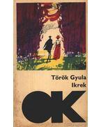 Ikrek - Török Gyula