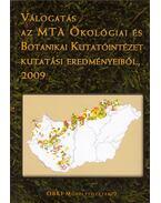 Válogatás az MTA Ökológiai és Botanikai Kutatóintézet kutatási eredményeiből 2009 - Török Katalin, Kiss Keve Tihamér, Kertész Miklós