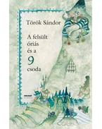 A felsült óriás és a 9 csoda - Török Sándor