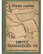 Hintz tanársegéd úr - Török Sophie