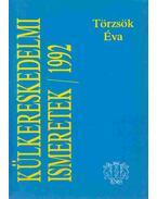 Külkereskedelmi ismeretek 1992 - Törzsök Éva