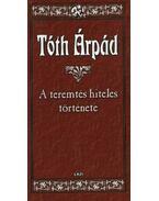 A teremtés hiteles története - Tóth Árpád