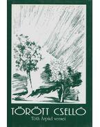 Törött cselló - Tóth Árpád, Juhász Béla (szerk.)