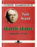 Lélektől lélekig - Tóth Árpád