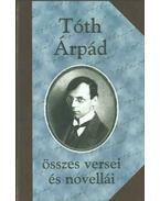 Tóth Árpád összes versei és novellái - Tóth Árpád