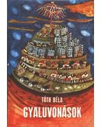 Gyaluvonások - Tóth Béla