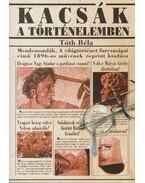 Kacsák a történelemben (reprint) - Tóth Béla