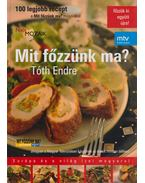 Mit főzzünk ma? - Tóth Endre
